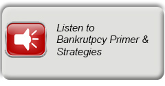 Bankruptcy Primer & Strategies